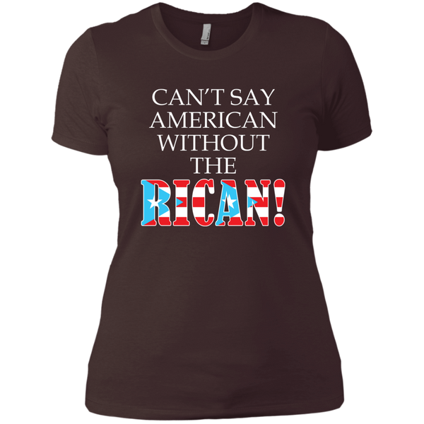 Can't Say American NL3900 Next Level Ladies' Boyfriend T-Shirt - PR FLAGS UP
