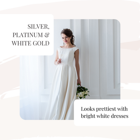 Silver goes with white wedding dress