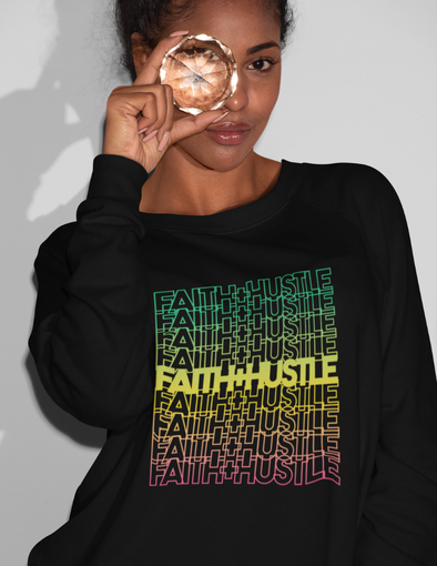 Faith+ Hustle Multi Color Sweatshirt