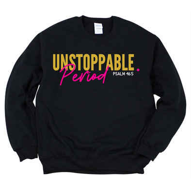 Unstoppable PERIOD. Sweatshirt