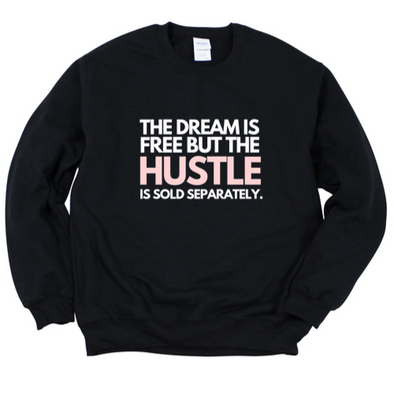 The Dream is Free Sweatshirt.