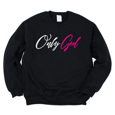 Only God Sweatshirt.