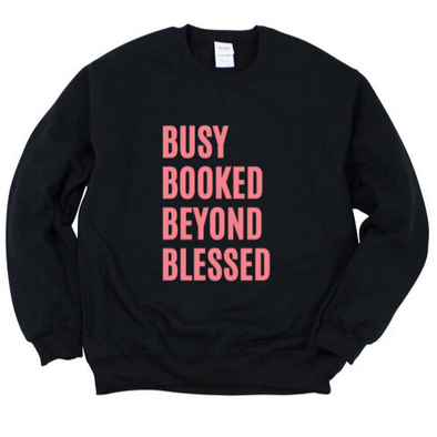 Busy Booked Beyond Blessed Sweatshirt