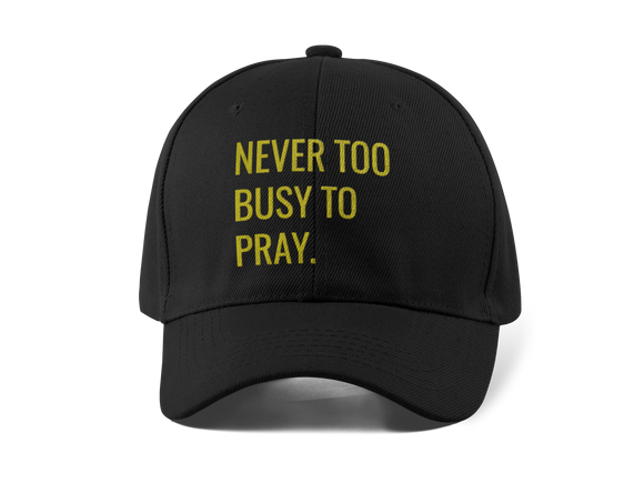 Never Too Busy to Pray Hat Unisex