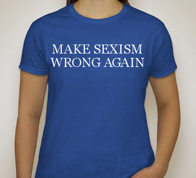 MAKE SEXISM WRONG AGAIN