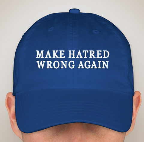 MAKE HATRED WRONG AGAIN Official Baseball Cap TAKING ORDERS NOW!