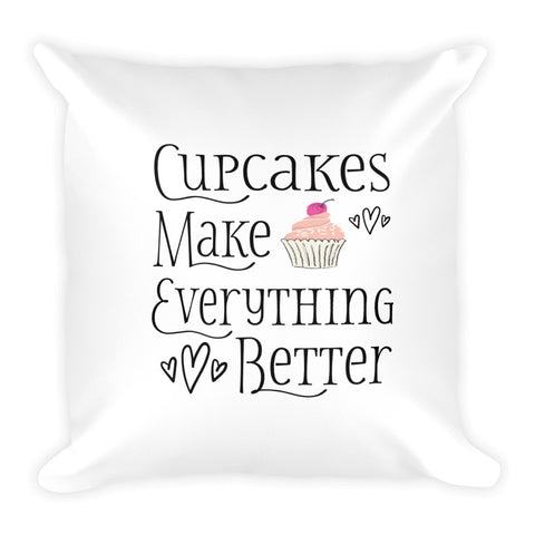 Cupcakes Make Everything Better Square Pillow