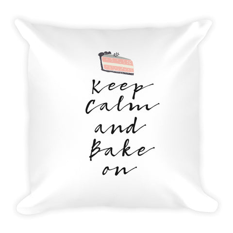 Keep Calm and Bake On Square Pillow