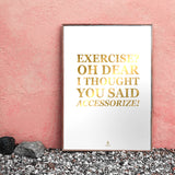 2. Sort. // Exercise, Oh Dear I Thought You Said Accessorize - GULD