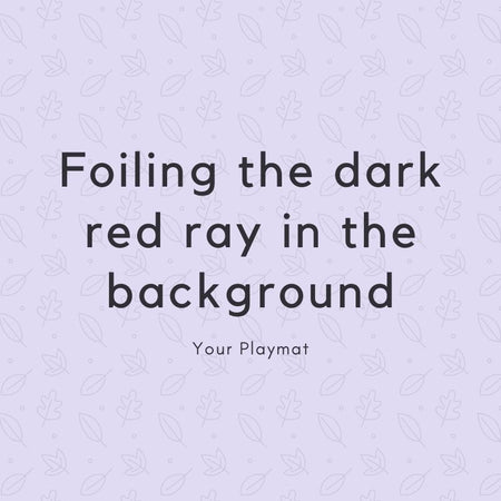Foiling the dark red rays