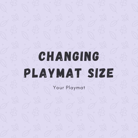 Changing Playmat Size to 16.23in x 17.74in