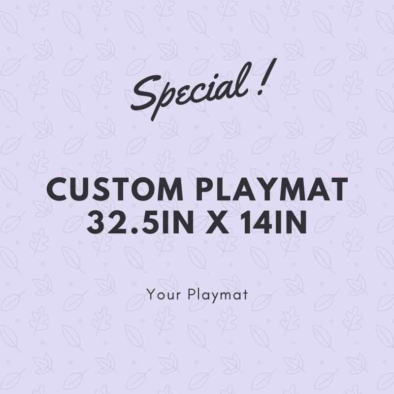 Special Custom Playmat | 32.5in X 14in