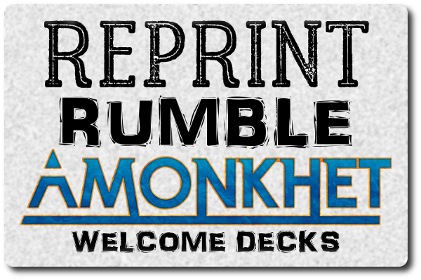 Reprint Rumble - Amonkhet Welcome Decks