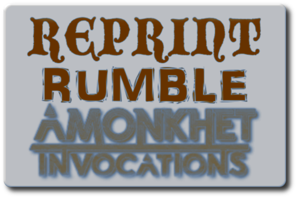 Reprint Rumble - Amonkhet Invocations