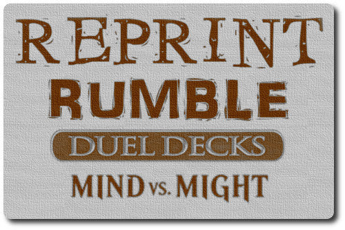 Reprint Rumble - Duel Decks: Mind vs. Might