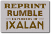 Reprint Rumble - Explorers of Ixalan