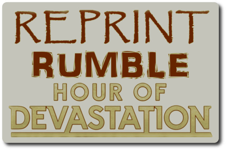 Reprint Rumble - Hour of Devastation