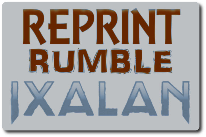 Reprint Rumble - Ixalan
