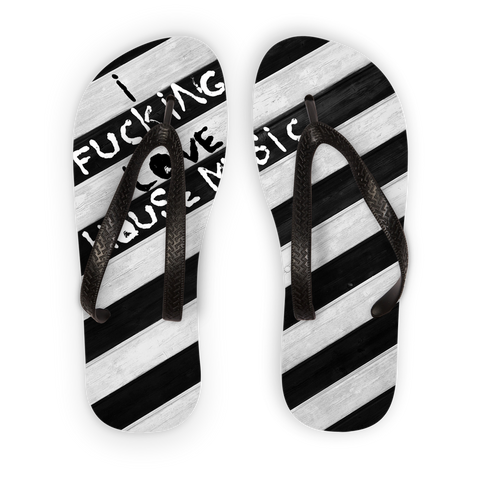 I F*cking Love House Music Adult Flip Flops