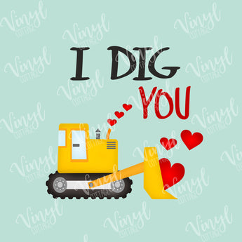 I Dig You Valentine HTV Transfer-TR224