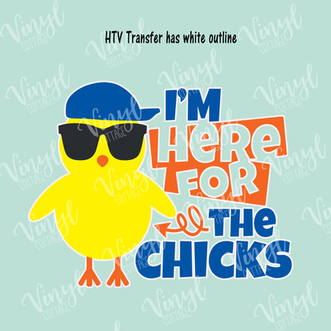 I'm Here for the Chicks HTV Transfer-TR274