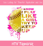 TR268 I Know I Play Like A Girl Try To Keep Up HTV
