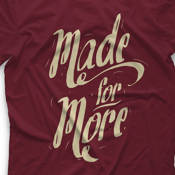 Made for More T-Shirt