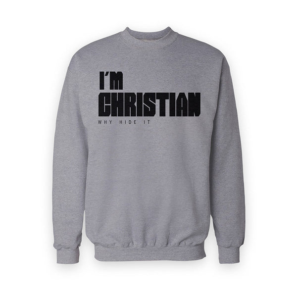 I'm Christian Sweatshirt