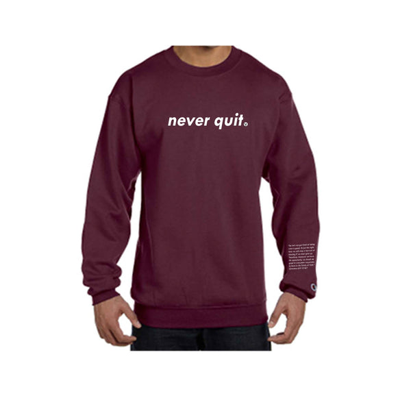 Never Quit Champion Sweatshirt