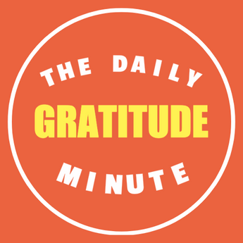 The Daily Gratitude Minute - The #1 Thing To Do In A Negative World