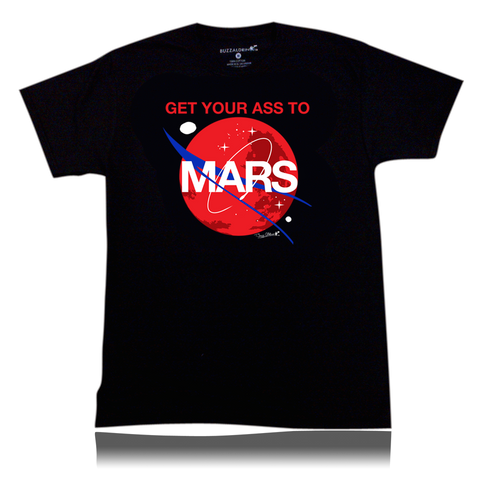 ADULT GET YOUR ASS TO MARS SHIRT