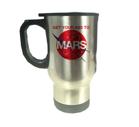 GET YOUR ASS TO MARS STAINLESS STEEL THERMAL MUG