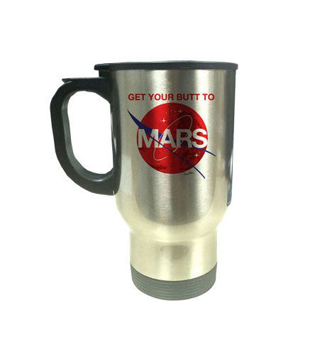 GET YOUR BUTT TO MARS STAINLESS STEEL THERMAL MUG