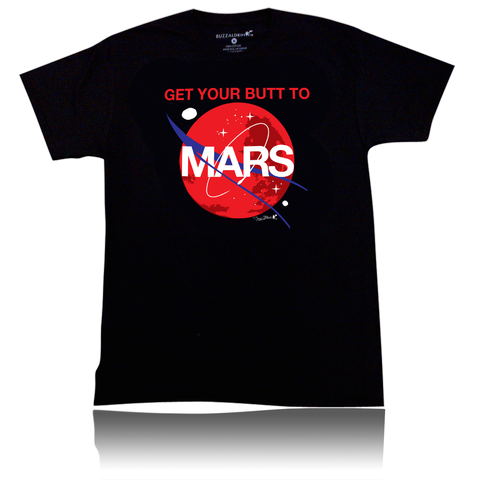 ADULT GET YOUR BUTT TO MARS SHIRT