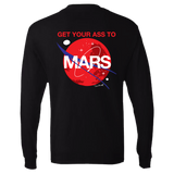 ADULT GET YOUR ASS TO MARS LONG SLEEVED SHIRT