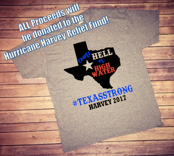 Hurricane Harvey Tshirt - Come Hell Or High Water