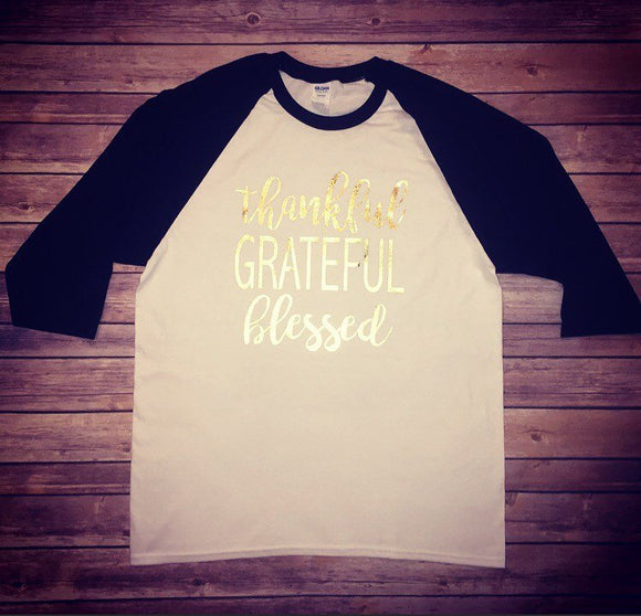 Thankful Grateful Blessed Shirt, Thanksgiving Shirt, Thankful Shirt, Blessed Shirt, Grateful Shirt, Thankful Raglan, Blessed Raglan