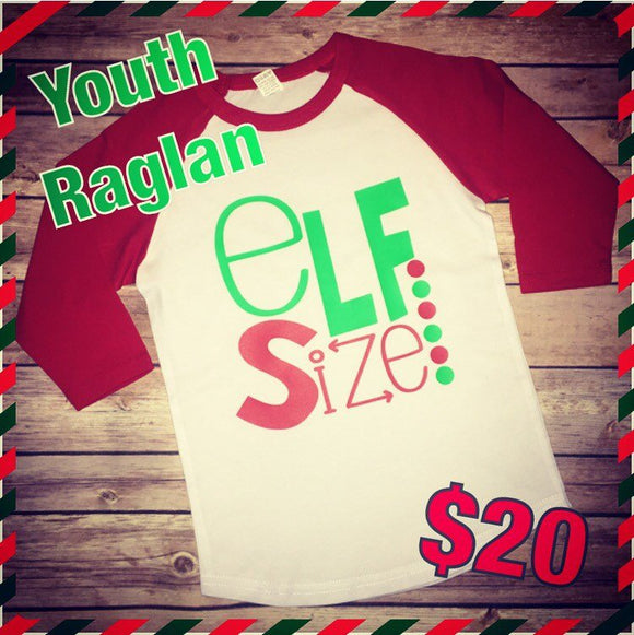 Elf Size Youth Raglan, Elf shirt, Christmas Shirt, Youth Christmas Shirt, Child Holiday shirt