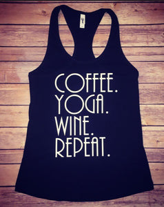 Coffee Yoga Wine Repeat