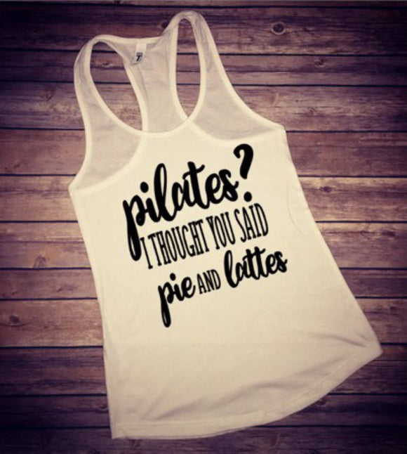 Pilates I Though You Said Pie and Lattes