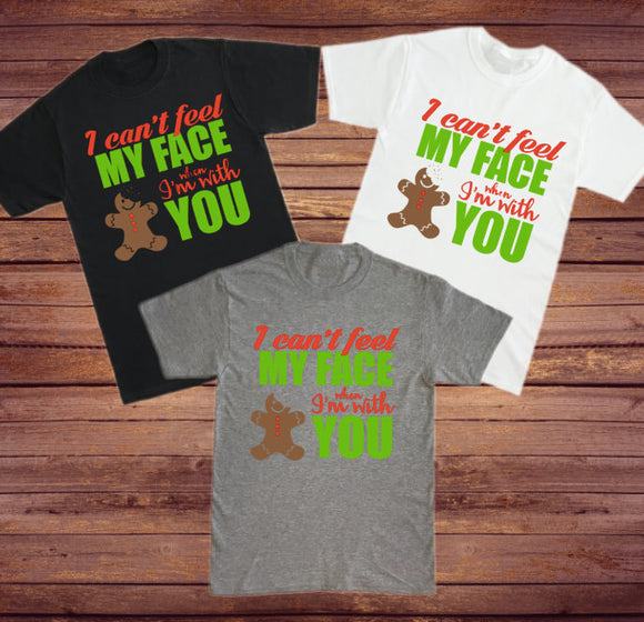 I can't feel my face when i'm with you shirt