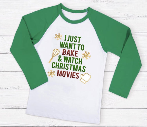 I Just Want To Bake And Watch Christmas Movies, Holiday Shirt, Christmas Raglan, Women's Christmas Shirt, Christmas Shirt, Christmas Tee