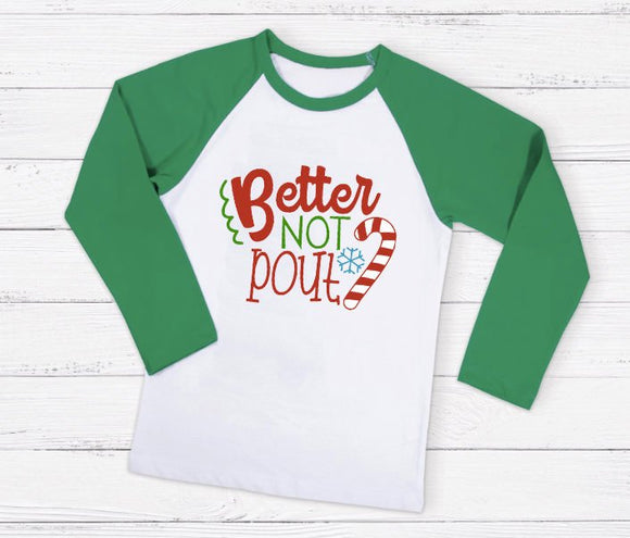 Better not pout, Pouting shirt, Santa, Holiday Raglan, Cute Christmas Raglan, Christmas Shirt, Youth Christmas Shirt, Child Holiday shirt