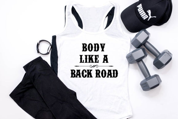 Body Like A Back Road, Funny Tank, Racerback Tank, Workout Tank, Workout Shirts, Funny Workout Shirt, Funny Shirt, Plus Size Workout Tank