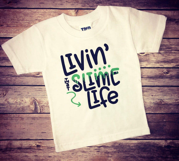 Livin That Slime Life, Slime Shirt for Boys, Slime Shirt for Girls, Slime Lover, DIY Slime Tee, Funny Slime Shirt, Slime Birthday, Slime