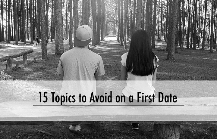 15 Topics not to talk about on a date in 2018