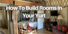 How To Build Rooms In Your Yurt