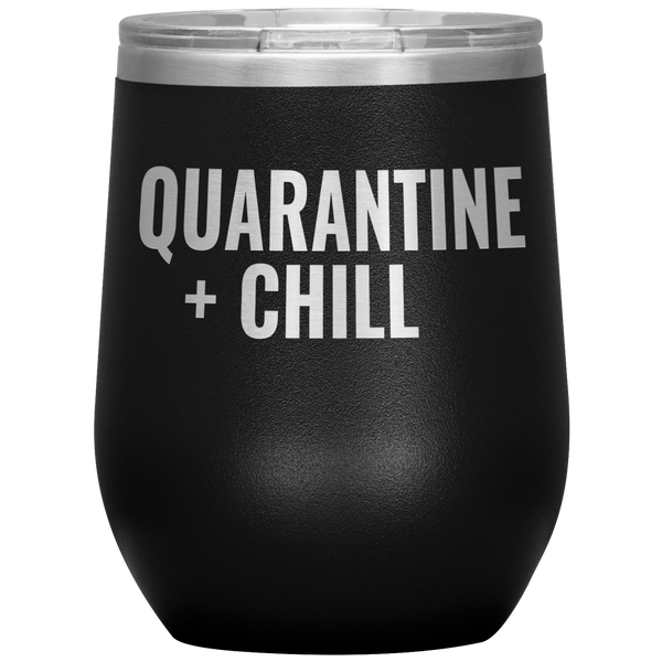 Quarantine + Chill Wine Cup