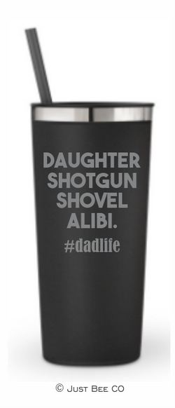 Daughter Shotgun Shovel Alibi #dadlife