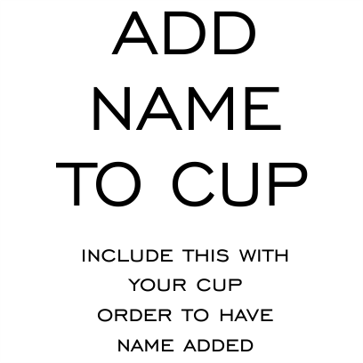 Add Name to Cup